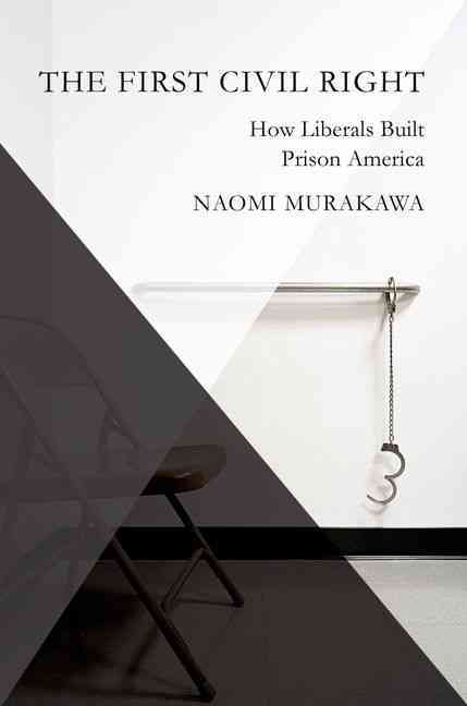 The First Civil Right By Murakawa, Naomi