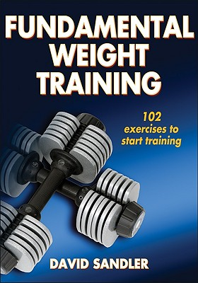 Fundamental Weight Training By Sandler, David