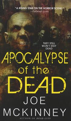 Apocalypse of the Dead By Mckinney, Joe